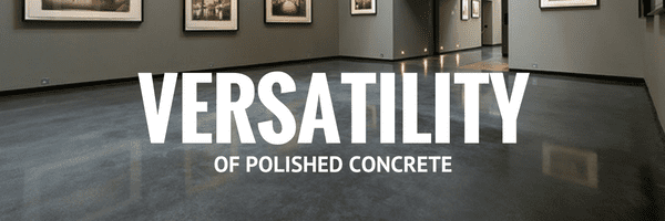 Versatility of Polished Concrete