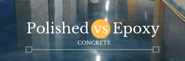 Polished vs Epoxy Concrete